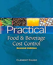 [Practical Food and Beverage Cost Control] (By: Clement Ojugo) [published: April, 2009]