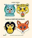 Dans la forêt des masques - Une histoire à raconter avec des masques