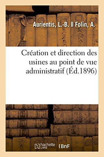 Création et direction des usines au point de vue administratif par AURIENTIS-L