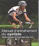 Manuel d'entraînement du cycliste - Forme physique et technique pour tous