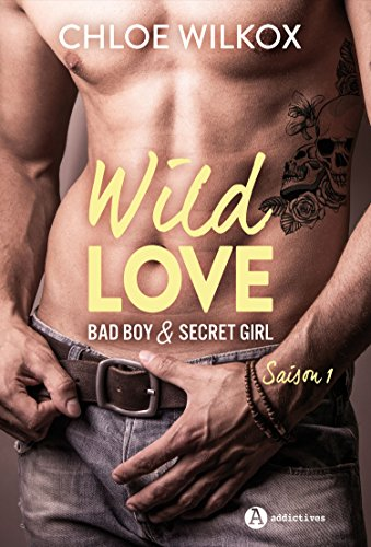 Wild Love – Saison 1: Bad boy & secret girl