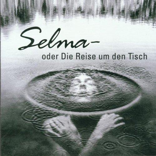 Preisvergleich Produktbild Selma Oder die Reise Um Den Tisch