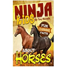 Fun Learning Facts About Horses: Illustrated Fun Learning For Kids (Ninja Kids)