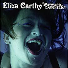 Wayward Daughter: The Best Of Eliza Carthy