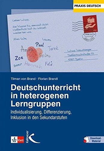 Deutschunterricht in heterogenen Lerngruppen: Individualisierung, Differenzierung, Inklusion in den Sekundarstufen