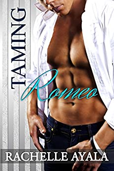 Taming Romeo (Sanchez Sisters Book 1) (English Edition) di [Ayala, Rachelle]