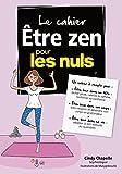 Telecharger Livres Cahier Coach Etre zen pour les Nuls (PDF,EPUB,MOBI) gratuits en Francaise