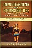 Laufen für Anfänger und Fortgeschrittene über HIIT, Ernährung, Mentaltraining trainieren: Das Buch von HIIT, wie Tabata und anderen Trainingsarten (SPRAUCH 1)