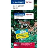 Bayerischer Wald. Polyglott on tour - Reiseführer. Mit BayerwaldCard