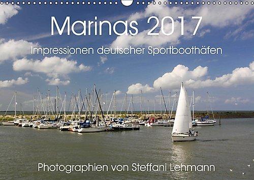 Marinas 2017. Impressionen deutscher Sportboothäfen (Wandkalender 2017 DIN A3 quer): Faszination Yacht- und Sportboothäfen (Monatskalender, 14 Seiten ) (CALVENDO Sport)