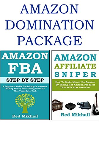 AMAZON DOMINATION PACKAGE: Amazon FBA, Selling Physical Products on Amazon, Selling As An Affiliate, Amazon Associate Program. (English Edition)