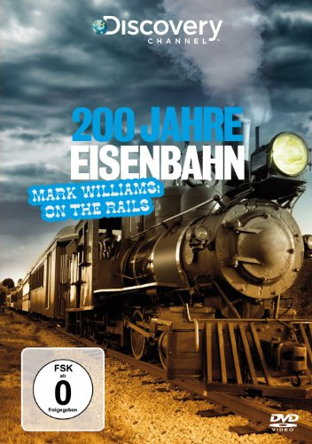 200-jahre-eisenbahn-mark-williams-on-the-rails-discovery-channel
