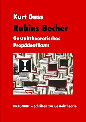 Rubins Becher: Gestalttheoretisches Propädeutikum