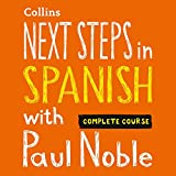 Next Steps in Spanish with Paul Noble - Complete Course: Spanish Made Easy with Your Personal Language Coach
