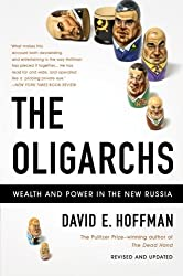 The Oligarchs: Wealth And Power In The New Russia by David E. Hoffman (2011-09-13)