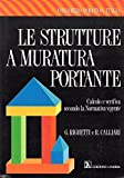 Scarica Libro LE STRUTTURE A MURATURA PORTANTE G RIGHETTI R CALLARI LAMBDA (PDF,EPUB,MOBI) Online Italiano Gratis