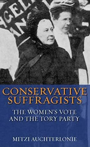 Conservative Suffragists: The Women's Vote and the Tory Party (International Library of Political Studies) por Mitzi Auchterlonie