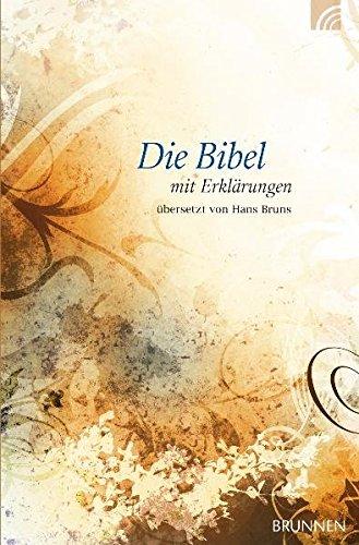 Die Bibel mit Erklärungen - Romantik-Edition: Übersetzt von Hans Bruns