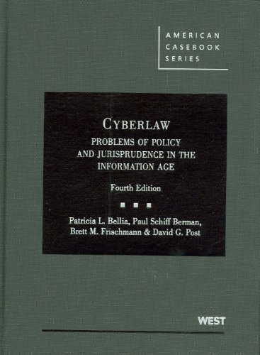 Bellia, Berman, Frischmann and Post's Cyberlaw: Problems of Policy and Jurisprudence in the Information Age, 4th (American Casebook Series) 4th (fourth) by Patricia L Bellia, Berman, Paul, Brett M Frischmann, Post, D (2010) Paperback