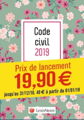 Code civil 2019 - Fleurs: Prix de lancement jusqu'au 31/12/2018, 40.00 ¤ à compter du 01/01/2019 par Laurent Leveneur