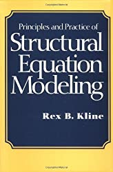 Principles And Practices Of Structural Equation Modelling (Methodology in the Social Sciences)