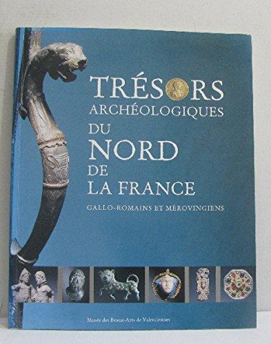 Trésors archéologiques du Nord de la France : Exposition, Musée des beaux-arts de Valenciennes, 1997