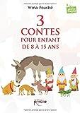 3 contes pour enfant de 8 à 15 ans...