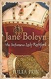 Jane Boleyn: The Infamous Lady Rochford by Julia Fox (2008-08-01)