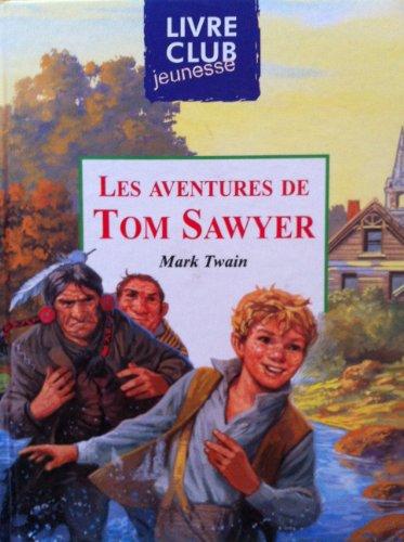 LIVRE LES AVENTURES DE TOM SAWYER