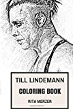 Till Lindemann Coloring Book: Rammstein Frontman and German Deep Baritone Shock Legend Poet Inspired Adult Coloring Book