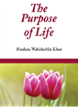 The Purpose of Life: Islamic Books on the Quran, the Hadith and the Prophet Muhammad