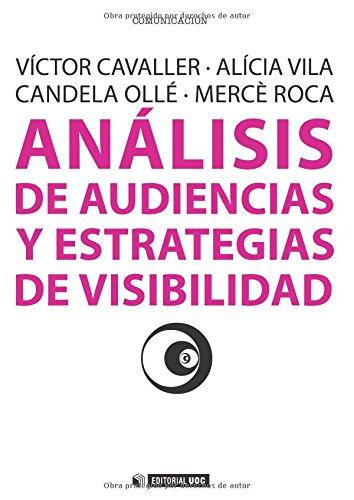 Análisis de audicencias y estrategias de visibilidad (Manuales) por Aa.Vv.