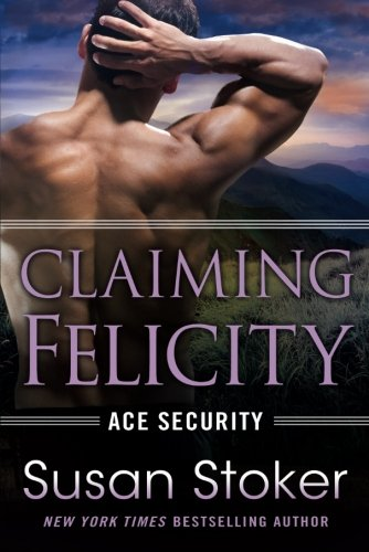 Claiming Felicity (Ace Security)