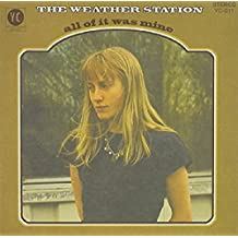 All of It Was Mine by WEATHER STATION (2011-08-16)