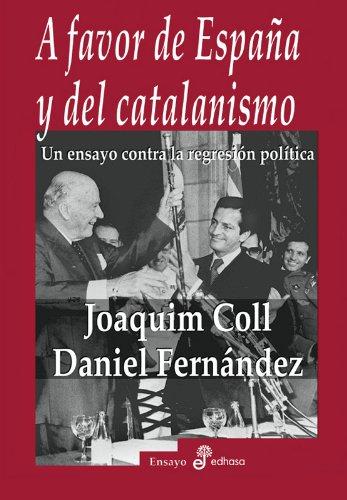 A favor de España y del catalanismo (Ensayo histórico)