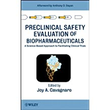 Preclinical Safety Evaluation of Biopharmaceuticals: A Science-Based Approach to Facilitating Clinical Trials