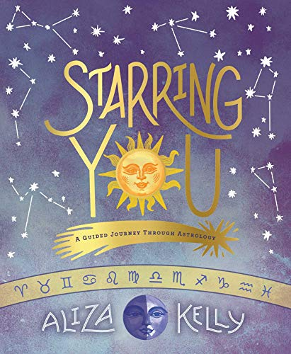 Starring You: A Guided Journey Through Astrology -