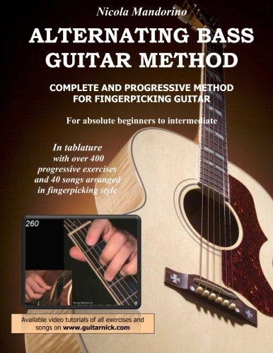 Alternating Bass Guitar Method: Complete and Progressive Method For Fingerpicking Guitar (Progressive Guitar Method)
