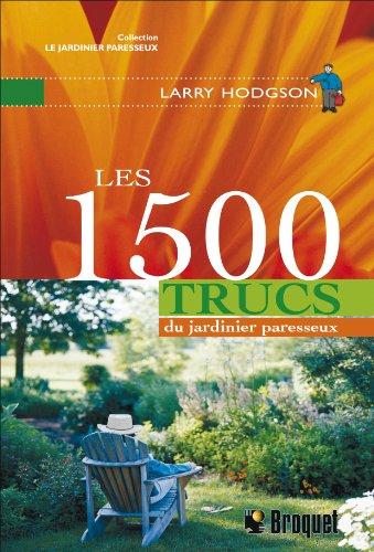 Les 1500 trucs du Jardinier paresseux par Larry Hodgson