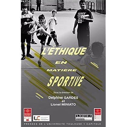 L'éthique en matière sportive (Travaux de l'IFR t. 18)