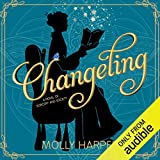 Changeling: A Novel of Sorcery and Society