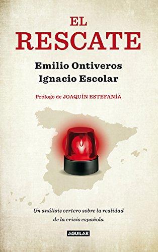 El rescate: Un análisis certero sobre la realidad financiera de España