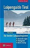 Loipenguide Tirol: Die  besten Langlaufregionen. Klassische Loipen - Skatingpisten - Skiwanderungen