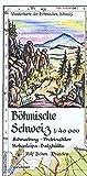 Böhmische Schweiz 1:40000: Wanderkarte der Böhmischen Schweiz. Schneeberg - Prebischtor - Hohenleipa - Balzhütte - Rolf Böhm