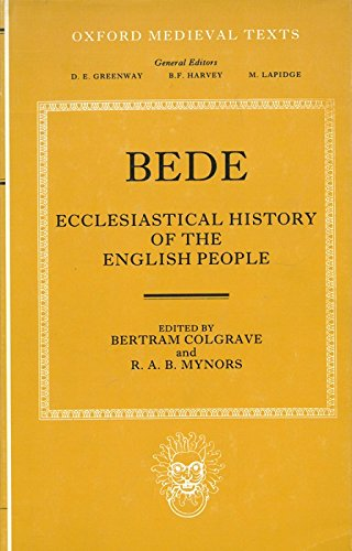 Bede's Ecclesiastical History of the English People. Edited by Bertram Colgrave - MYNORS R.A.B. -