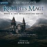 Knights Magi: The Spellmonger Series, Book 4