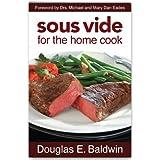 Sous Vide for the Home Cook [Paperback] by Douglas Baldwin; Dr. Michael Eades