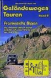 Geländewagen Touren, Band 2 - Frankreichs Alpen. Die schönsten Offroad-Touren zwischen Schweizer Grenze und der Cote d´Azur - Theo Gerstl, Luitpold Leeb