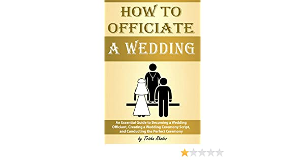 How To Officiate A Wedding An Essential Guide To Becoming A