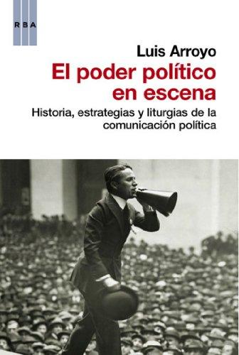 El poder politico en escena (ENSAYO Y BIOGRAFIA)